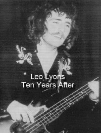 Leo Lyons,Ten Years After: one of the most respected bass players in music.
